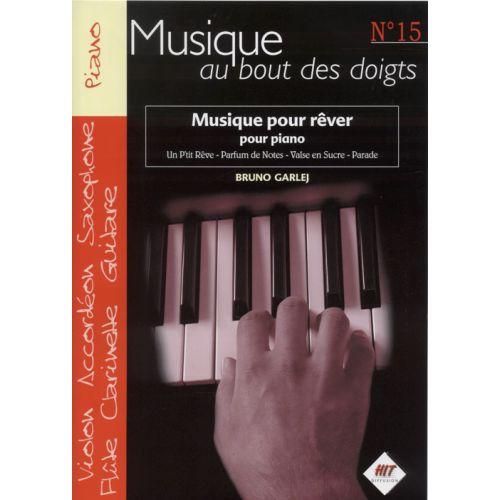 HIT DIFFUSION GARLEJ B. - MUSIQUE AU BOUT DES DOIGTS N°15 - MUSIQUE POUR REVER - PIANO