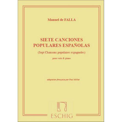 EDITION MAX ESCHIG DE FALLA M. - SIETE CANCIONES POPULARES ESPANOLAS - CHANT ET PIANO