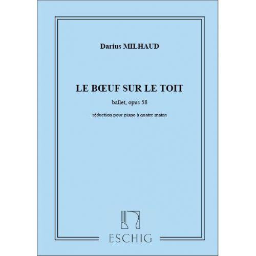 EDITION MAX ESCHIG MILHAUD D. - BOEUF SUR LE TOIT - PIANO 4 MAINS