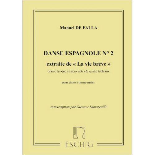 EDITION MAX ESCHIG DE FALLA M. - VIE BREVE - DANSE ESPAGNOLE N 2 - PIANO 4 MAINS
