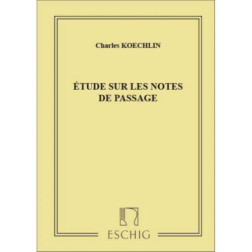 EDITION MAX ESCHIG KOECHLIN - ETUDE SUR LES NOTES DE PASSAGE