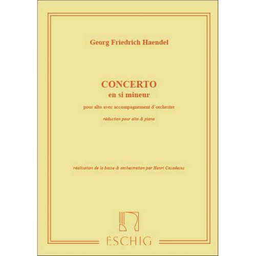EDITION MAX ESCHIG HAENDEL G.F. - CONCERTO EN SI MINEUR - ALTO ET PIANO
