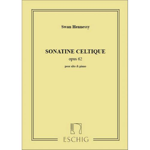 EDITION MAX ESCHIG HENNESSY - SONATE - CELTIQUE ALTO ET PIANO