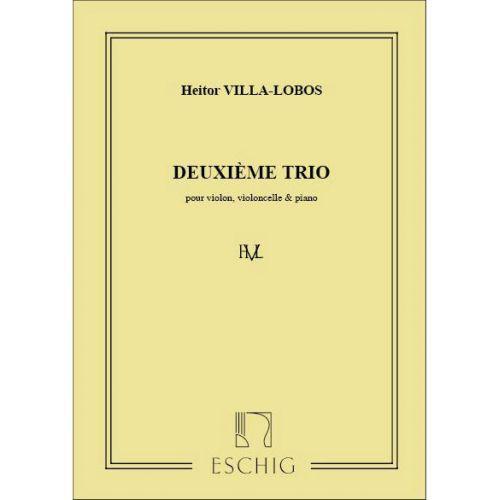 EDITION MAX ESCHIG VILLA-LOBOS - TRIO N 2 - VIOLON, VIOLONCELLE ET PIANO