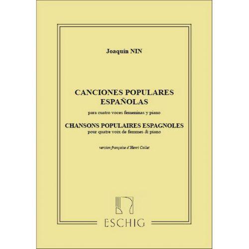 EDITION MAX ESCHIG NIN J. - CHANSONS POPULAIRES ESPAGNOLES - CHOEUR
