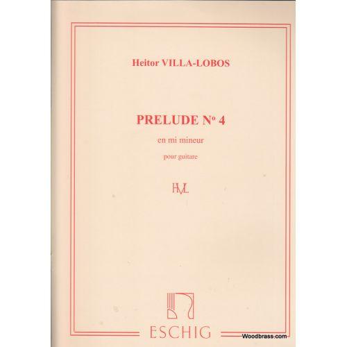 EDITION MAX ESCHIG VILLA LOBOS H. - PRELUDE N 4 EN MI MINEUR - GUITARE