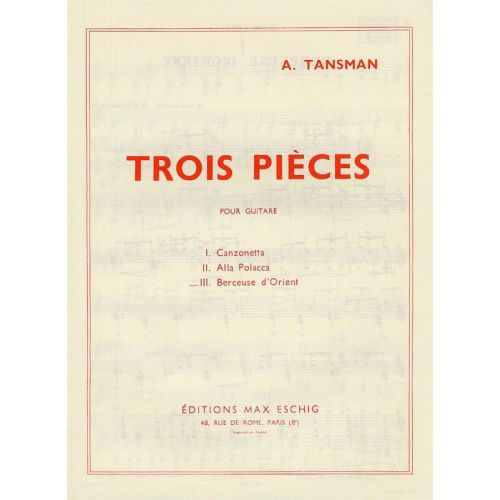EDITION MAX ESCHIG TANSMAN A. - 3 PIECES N 3 BERCEUSE D'ORIENT - GUITARE