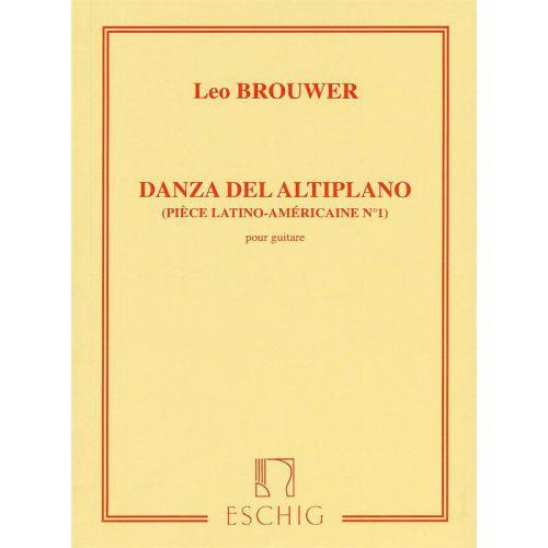 EDITION MAX ESCHIG BROUWER L. - DANZA DEL ALTIPLANO - GUITARE