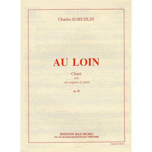 EDITION MAX ESCHIG KOECHLIN - AU LOIN - COR ANGLAIS ET PIANO