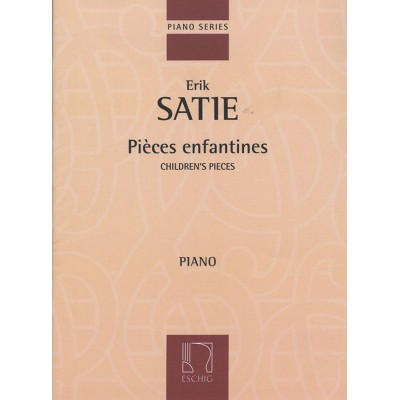 EDITION MAX ESCHIG SATIE E. - PIECES ENFANTINES - PIANO