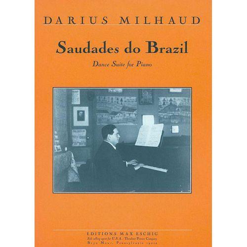 EDITION MAX ESCHIG MILHAUD D. - SAUDADES DO BRASIL - PIANO