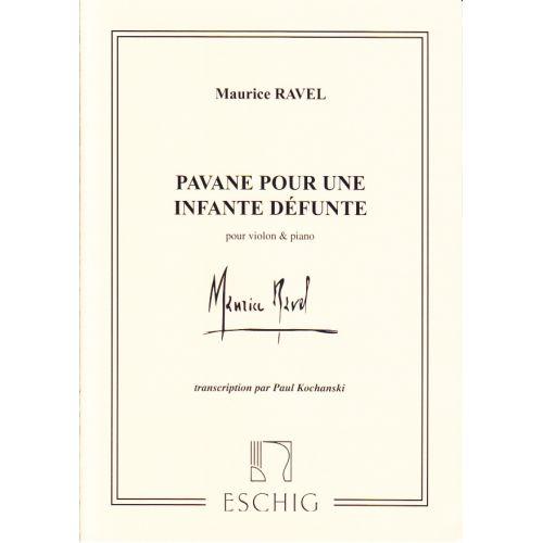 EDITION MAX ESCHIG RAVEL MAURICE - PAVANE POUR UNE INFANTE DEFUNTE - VIOLON, PIANO