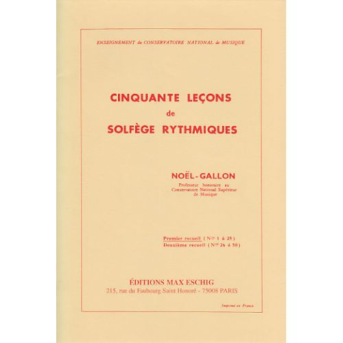 EDITION MAX ESCHIG NOEL GALLON - 50 LECONS DE SOLFEGE RYTHMIQUES VOL.1