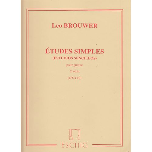 EDITION MAX ESCHIG BROUWER - ETUDES SIMPLES POUR GUITARE 2EME SéRIE N°6 A 10