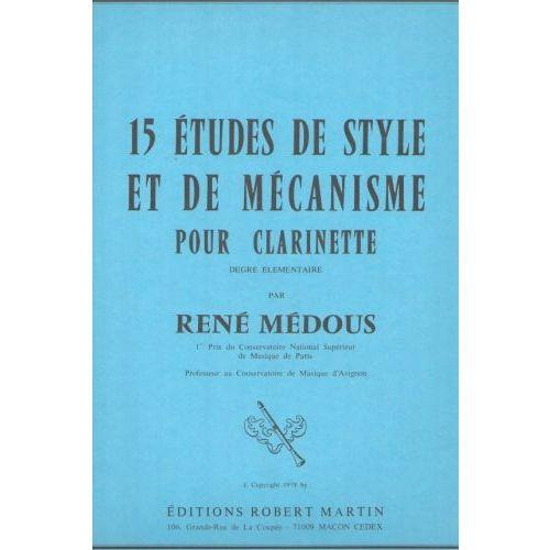 ROBERT MARTIN MEDOUS - QUINZE ETUDES DE STYLE ET DE MECANISME POUR LA CLARINETTE
