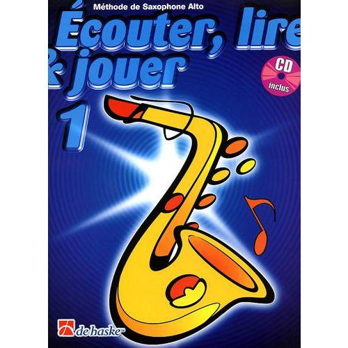 DEHASKE ECOUTER, LIRE ET JOUER VOL.1 SAXOPHONE ALTO OU BARYTON + CD