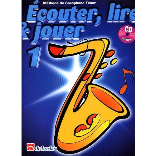 DEHASKE ECOUTER, LIRE ET JOUER VOL.1 SAXOPHONE TENOR + CD