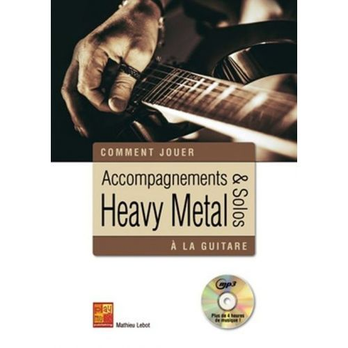 PLAY MUSIC PUBLISHING LEBOT M. - ACCOMPAGNEMENTS ET SOLOS HEAVY METAL + CD