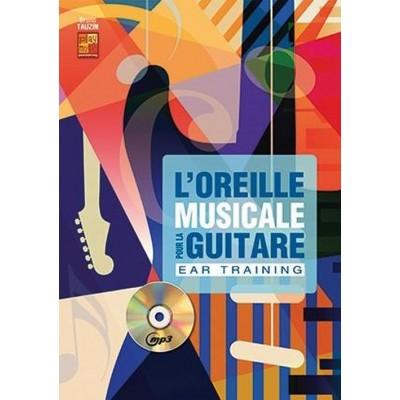 PLAY MUSIC PUBLISHING TAUZIN BRUNO - L'OREILLE MUSICALE POUR LA GUITARE