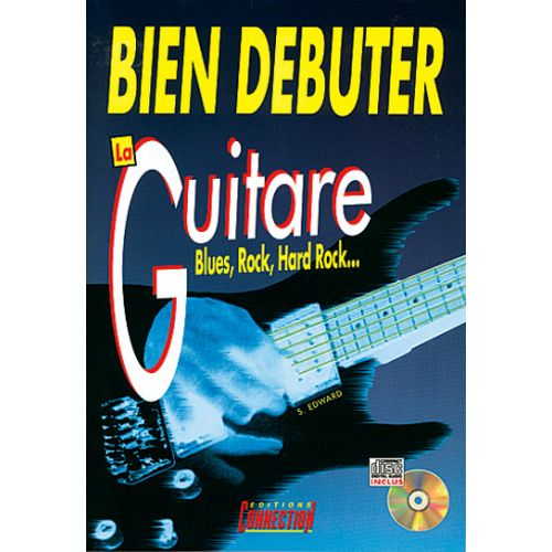 PLAY MUSIC PUBLISHING EDWARD S. - BIEN DEBUTER LA GUITARE + CD - GUITARE