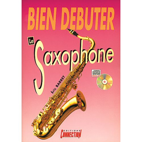 PLAY MUSIC PUBLISHING BARRET ERIC - BIEN DEBUTER LE SAXOPHONE + CD - SAXOPHONE