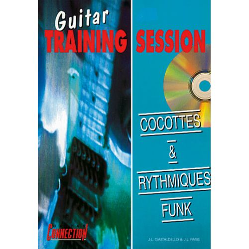 PLAY MUSIC PUBLISHING GUITAR TRAINING SESSION - COCOTTES & RYTHMIQUES FUNK + CD