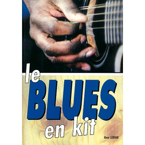 PLAY MUSIC PUBLISHING LEBHAR RENE - BLUES EN KIT + CD - GUITARE TAB