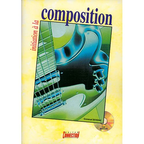 PLAY MUSIC PUBLISHING DEVIGNAC EMMANUEL - INITIATION A LA COMPOSITION + CD - GUITARE TAB