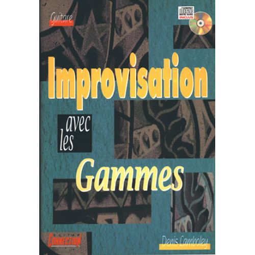 PLAY MUSIC PUBLISHING LAMBOLEY DENIS - IMPROVISATION AVEC GAMMES + CD - GUITARE TAB