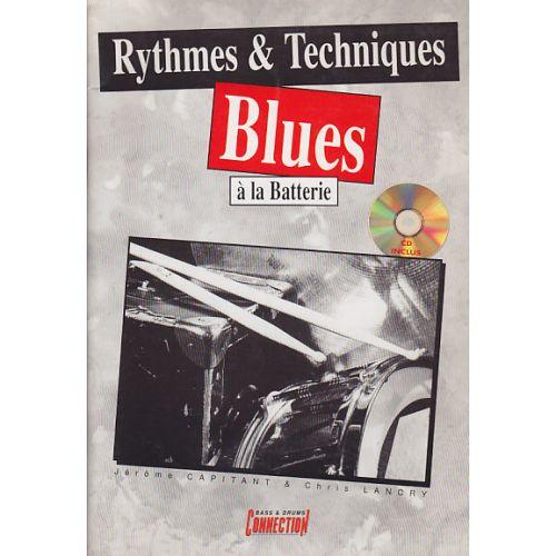 EDITIONS CONNECTION CAPITANT & LANCRY - RYTHMIQUES ET TECHNIQUES BLUES A LA BATTERIE + CD