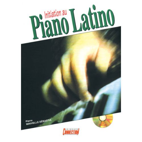 PLAY MUSIC PUBLISHING MINVIELLE-SEBASTIA P. - INITIATION AU PIANO LATINO + CD - PIANO