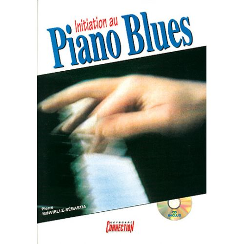 PLAY MUSIC PUBLISHING MINVIELLE-SEBASTIA P. - INITIATION AU PIANO BLUES + CD - PIANO