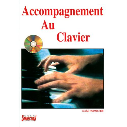 PLAY MUSIC PUBLISHING PARMENTIER - ACCOMPAGNEMENT AU CLAVIER + CD
