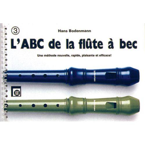 MELODIE ZUERICH BODENMANN HANS - L'ABC DE LA FLUTE A BEC VOL.3