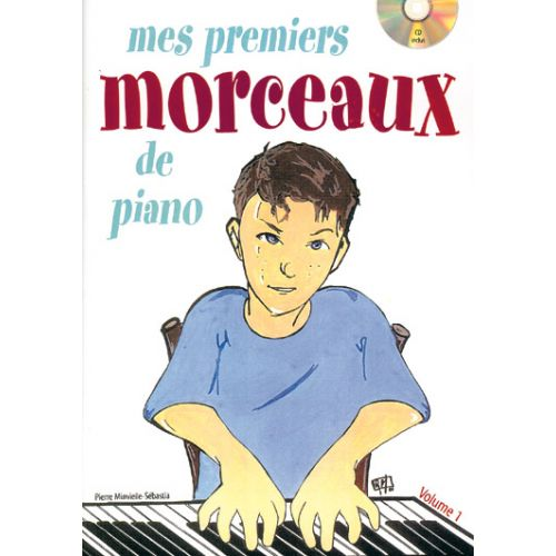 PLAY MUSIC PUBLISHING MINVIELLE-SEBASTIA P. - MES PREMIERS MORCEAUX DE PIANO + CD, VOL.1