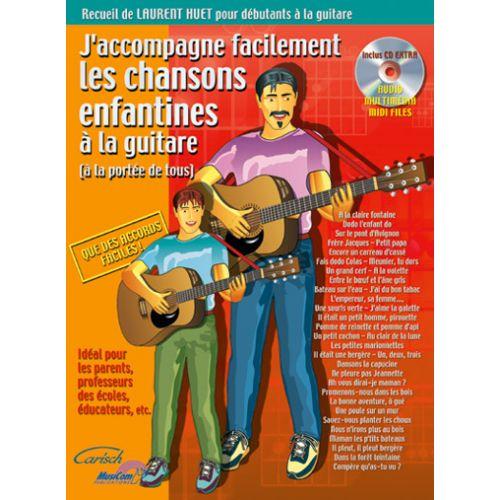 CARISCH HUET LAURENT - J'ACCOMPAGNE FACILEMENT LES CHANSONS ENFANTINES A LA GUITARE + CD