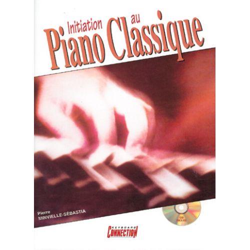 PLAY MUSIC PUBLISHING MINVIELLE-SEBASTIA P. - INITIATION AU PIANO CLASSIQUE + CD - PIANO