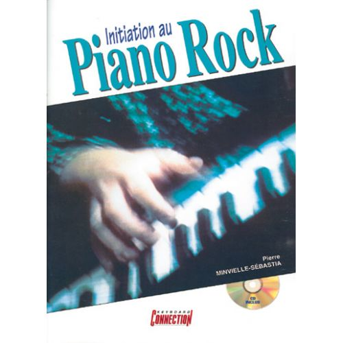PLAY MUSIC PUBLISHING MINVIELLE-SEBASTIA P. - INITIATION AU PIANO ROCK + CD - PIANO