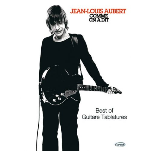 CARISCH AUBERT JEAN-LOUIS - COMME ON A DIT - GUITARE TAB