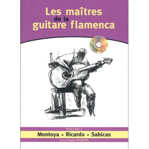 PLAY MUSIC PUBLISHING WORMS CLAUDE - MAITRES GUITARE FLAMENCA VOL. 2 + CD