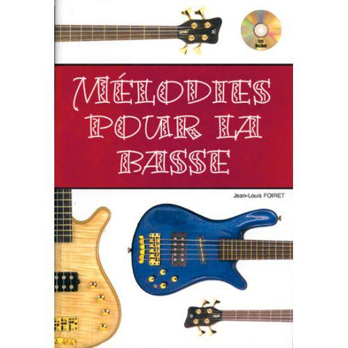 PLAY MUSIC PUBLISHING FOIRET JEAN-LOUIS - MELODIES POUR LA BASSE + CD - BASSE