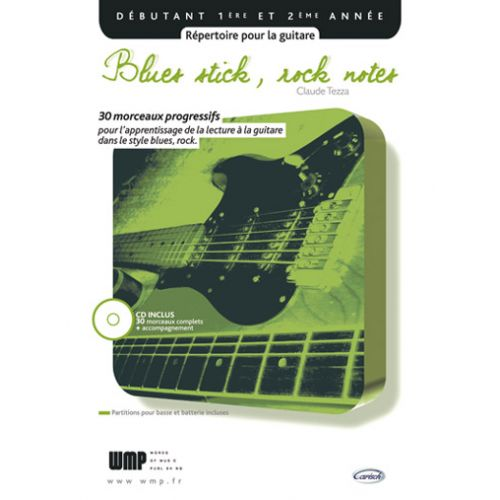 CARISCH TEZZA CLAUDE - BLUES STICK ROCK NOTES + CD - GUITARE
