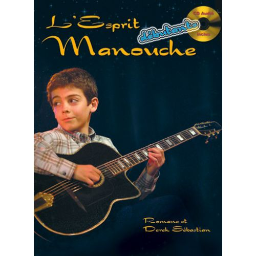 CARISCH ROMANE & DEREK SEBASTIAN - ESPRIT MANOUCHE DEBUTANT + CD - GUITARE