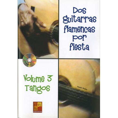 PLAY MUSIC PUBLISHING WORMS CLAUDE - DOS GUITARRAS POR FIESTA VOL. 3 TANGOS + CD - GUITARE