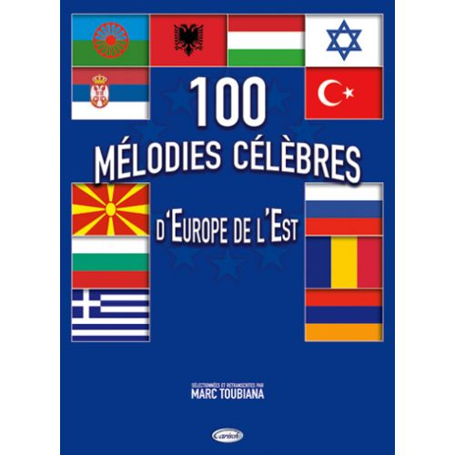 CARISCH TOUBIANA MARC - 100 MELODIES CELEBRES D'EUROPE DE L'EST - PAROLES ET ACCORDS