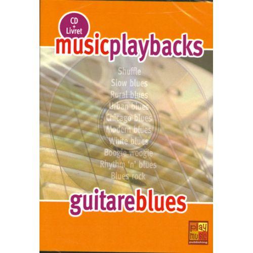 PLAY MUSIC PUBLISHING MUSIC PLAYBACKS CD + LIVRET : GUITARE BLUES