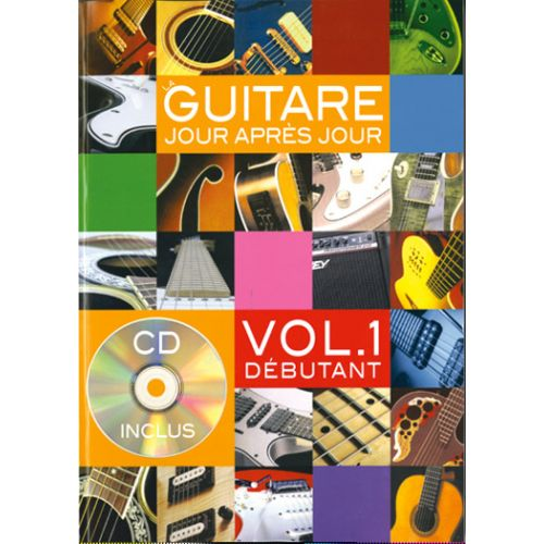 PLAY MUSIC PUBLISHING DESGRANGES BRUNO - LA GUITARE JOUR APRES JOUR VOL.1 +CD