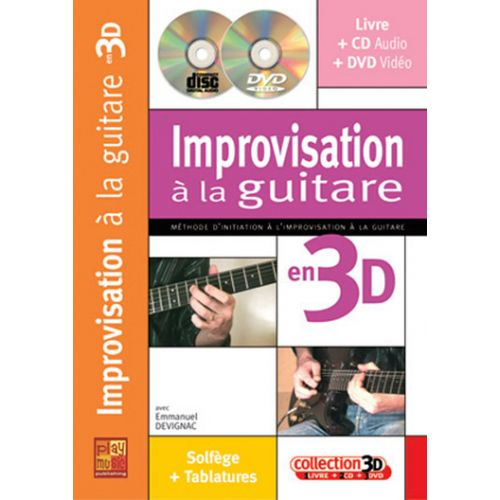 PLAY MUSIC PUBLISHING DEVIGNAC EMMANUEL - IMPROVISATION A LA GUITARE EN 3D CD + DVD