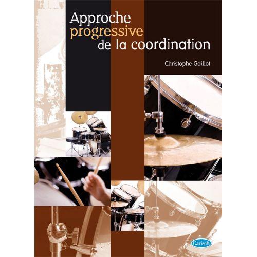 CARISCH GAILLOT CHRISTOPHE - APPROCHE PROGRESSIVE DE LA COORDINATION