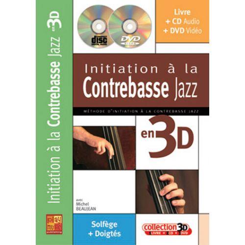PLAY MUSIC PUBLISHING BEAUJEAN MICHEL - INITIATION A LA CONTREBASSE JAZZ EN 3D CD + DVD